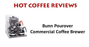 Bunn Pourover Commercial Coffee Maker Review