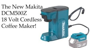 The NEW Makita DCM500Z 18V LXT Lithium-Ion Cordless Coffee Maker